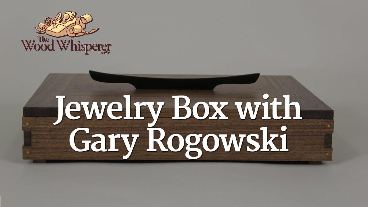 224 - Jewelry Box w/ Gary Rogowski - YouTube