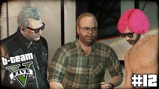 "B-TEAM GTA 5 Online Part 12 - ""B-TEAM FIRST HEIST!!!"" Grand Theft Auto V PC Gameplay"