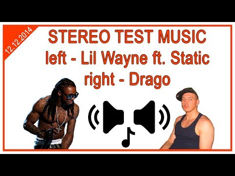 [STEREO TEST] Lil Wayne ft. Static - Lollipop | Drago ft. New Union - ты любишь лапать баб | 2014