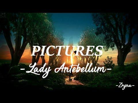 Lady Antebellum - Pictures [ Lyrics ]