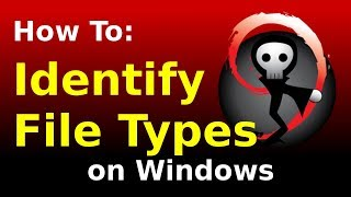 [How To] Identify File Types in Windows