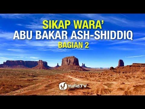 Sikap Wara' Abu Bakar ash-Shiqqiq (Bagian 02)