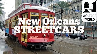 New Orleans Streetcars: How to Use NOLA Streetcars
