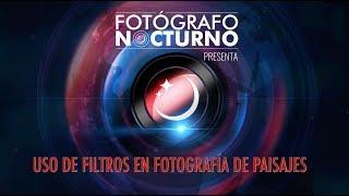 """134.- """"Novedad: Vídeo curso uso de filtros en fotografía de paisaje"""""""