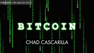 How Bitcoin and The Blockchain works | Chad Cascarilla