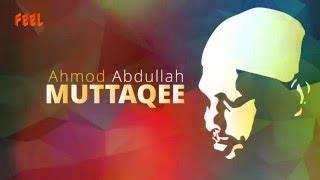 Muttaqee - Ahmod Abdullah   official vocal   Islamic Song   متقي - أحمد عبد الله