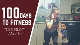 """100 Days To Fitness: """"The Pilot"""" Episode (Days 1-7)"""