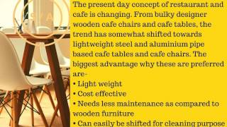 Cafe tables and Cafe Chairs- Doing the Needful for Restaurant owners