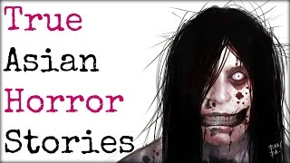 5 Scary TRUE Stories from Asia [Japan, South Korea, China]