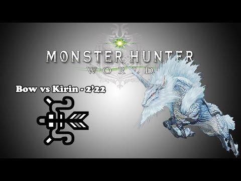 [MHW] Bow vs Kirin - 2'22'00