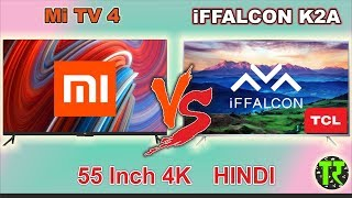 Hindi Xiaomi Mi Tv 4 VS Tcl iFFALCON TV K2A 55 Inch 4K Smart Tv - Android Tv Vs Patchwall OS