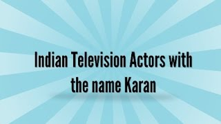 16 Indian Television Actors with the name Karan