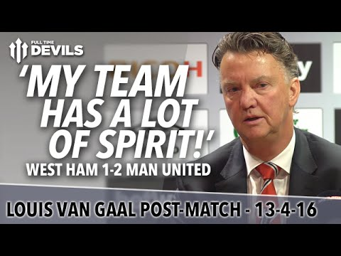 Louis van Gaal Presser | West Ham 1-2 Man United | 'My Team Has a Lot of Fighting Spirit'