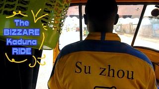 The Bizzare Kaduna Ride