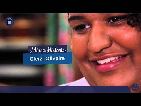 Vídeo - Minha História - Gleizi Oliveira