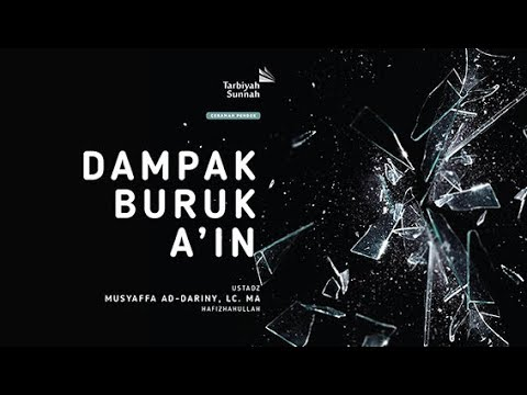 Ceramah Pendek : Dampak Buruk A'in | Ustadz Musyaffa Ad-Dariny, Lc. MA