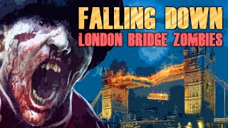 FALLING DOWN: LONDON BRIDGE ZOMBIES