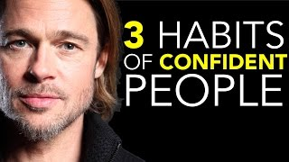 3 Daily Habits of Confident People