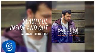 Michael Tulimiero Beautiful Inside And Out Pega Pega Áudio Oficial