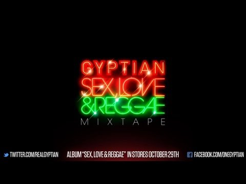 Gyptian - Sex, Love & Reggae (official Mixtape) video