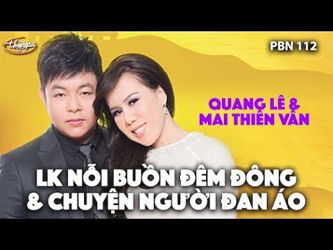 Mai Thiên Vân & Quang Lê - LK Nỗi Buồn Đêm Đông & Chuyện Người Đan Áo / PBN 112 thumbnail