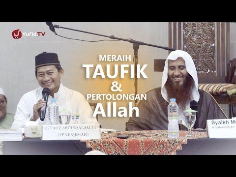 Kajian Islam: Meraih Taufik & Pertolongan Allah - Syaikh Muhammad Bin Mubarak Asy- Syarafi