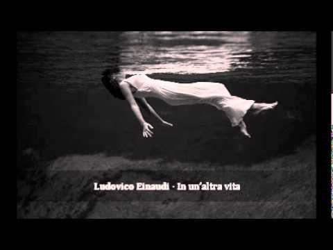 Ludovico Einaudi - In un'altra vita