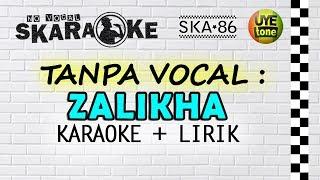 SKA 86 - ZALIKHA (Karaoke)
