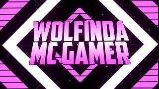 Wolfinda Mc Gamer Intro