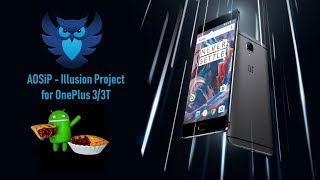 AOSiP [Pie Android 9.0] For OnePlus 3/3T (Rain)