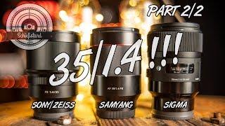 Das beste 35/1.4 für SONY E-Mount? SAMYANG vs. SIGMA vs. SONY! Review / Vergleich