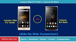Lenovo Vibe P1 turbo vs Lenovo K4 Note - Whats Your Choice?