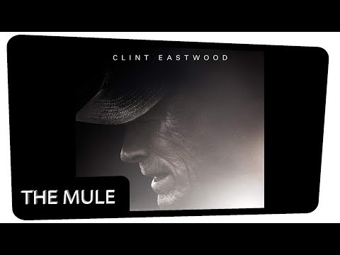 The Mule -Trailer 2018 : Clint Eastwood Movies