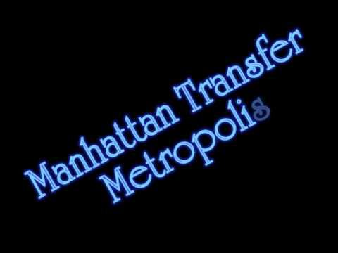 Manhattan Transfer - Metropolis