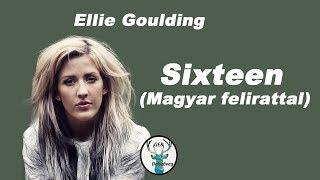 Ellie Goulding - Sixteen Magyar felirattal / dalszöveggel