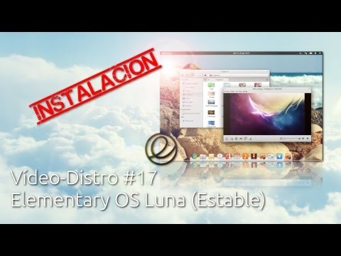 Vídeo-Distro #17: Elementary OS Luna (estable) - Guía de instalación