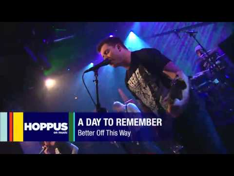 A Day To Remember - Better Off This Way Live At Hoppus on Music