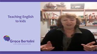 TEACHING ENGLISH TO KIDS - Grace Bertolini