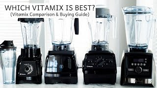 Which Vitamix is Best? | Vitamix Comparison & Buying Guide