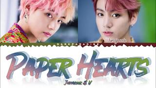 Jungkook & V - Paper Hearts (Color Coded Lyrics)