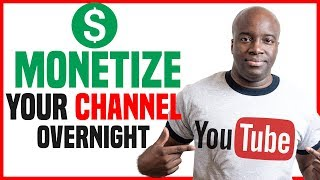 How to Monetize Your YouTube Channel Overnight