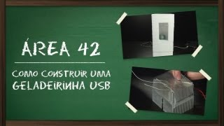 Como construir uma geladeirinha USB [Área 42] - Tecmundo