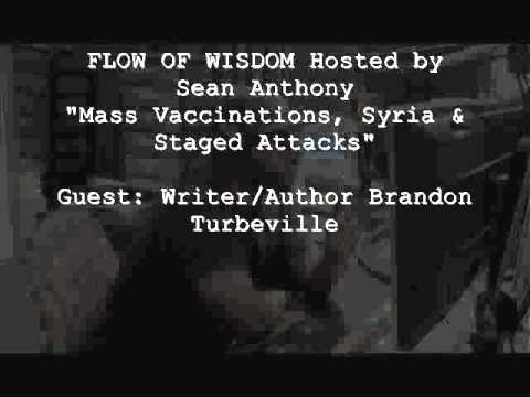 FLOW OF WISDOM RADIO: Mass Vaccinations, Syria, and Staged Attacks