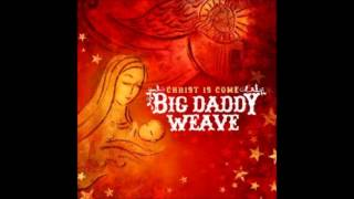 Big Daddy Weave - Glory