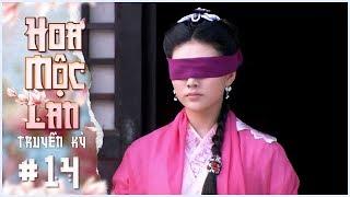 Hoa Mộc Lan Truyền Kỳ - Tập 14 Lồng Tiếng | Phim Võ Thuật Cổ Trang Trung Quốc 2019