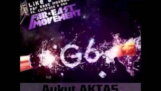 Far East Movement Ft. Cataracs - Like a G6 (Aykut Aktas Radio Mix) - Low Quality
