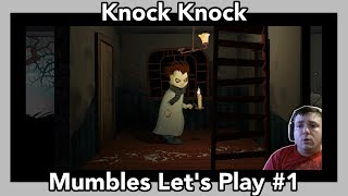Knock Knock - It's So Creepy - MumblesVideos Let's Play #1