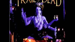 Watch And You Will Know Us By The Trail Of Dead Totally Natural video