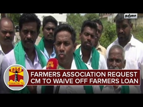 Farmers Association request Jayalalithaa to Waive Farmers Loan first up | Thanthi TV