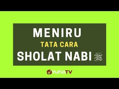 Meniru Tata Cara Sholat Nabi Shallallahu 'alaihi Wasallam